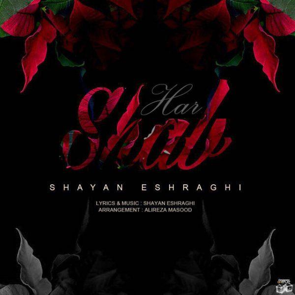 Shayan Eshraghi - Har Shab
