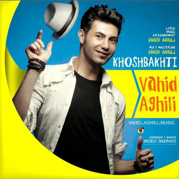 Vahid Aghili - Khoshbakhti