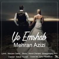 Mehran-Azizi-Ye-Emshab