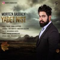 Morteza-Basereh-Yadet-Nist