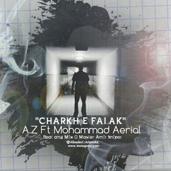 A.Z - Charkhe Falak (Ft Mohammad Aerial)