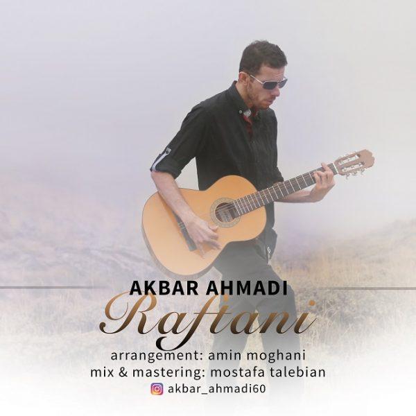 Akbar Ahmadi - Raftani