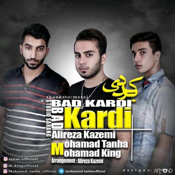 Alireza Kazemi & Mohammad Tanha & Mohammad King - Bad Kardi