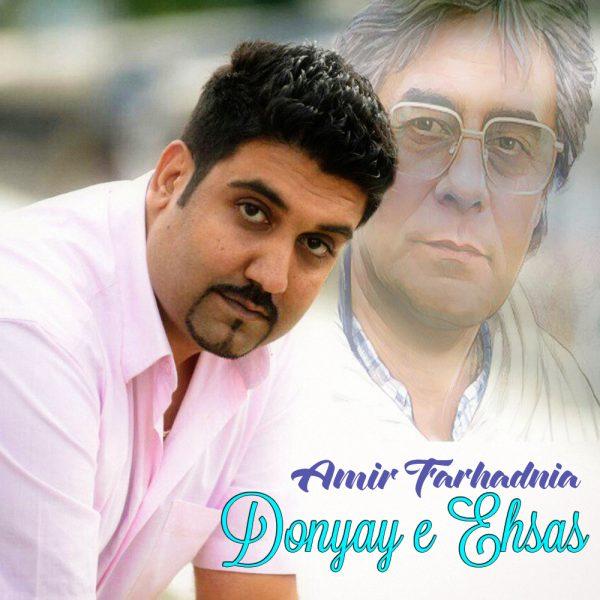 Amir Farhadnia - Donyaye Ehsas