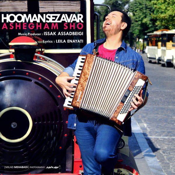 Hooman Sezavar - Ashegham Sho