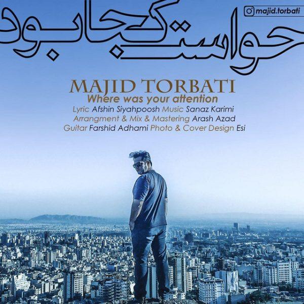 Majid Torbati - Havaset Koja Bud