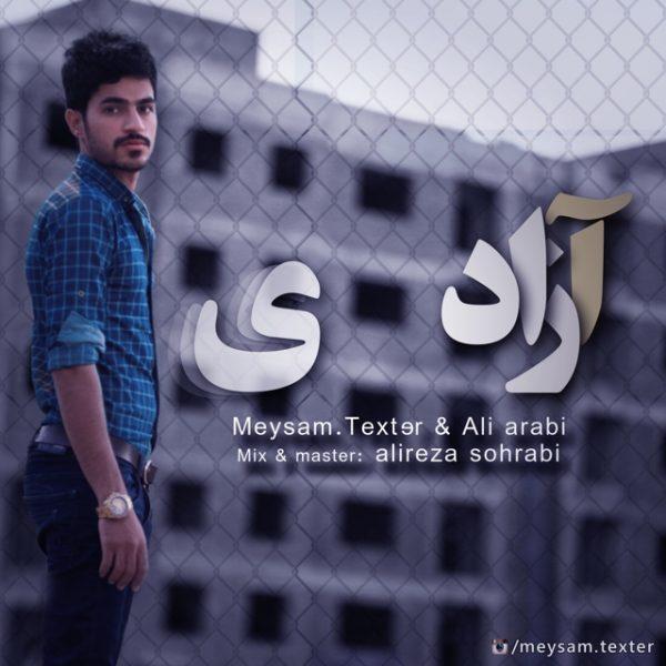 Meysam Texter - Azadi (Ft. Ali Arabi)