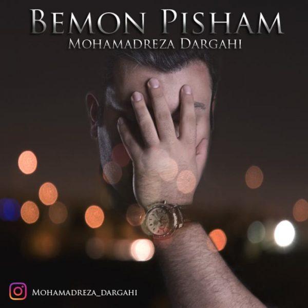 Mohamadreza Dargahi - Bemon Pisham