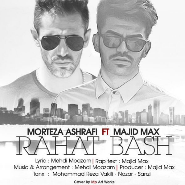 Morteza Ashrafi - Rahat Bash (Ft Majid Max)