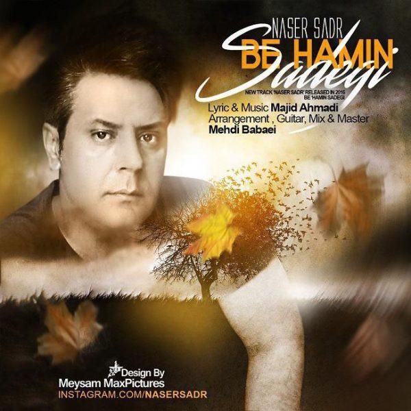 Naser Sadr - Be Hamin Sadegi
