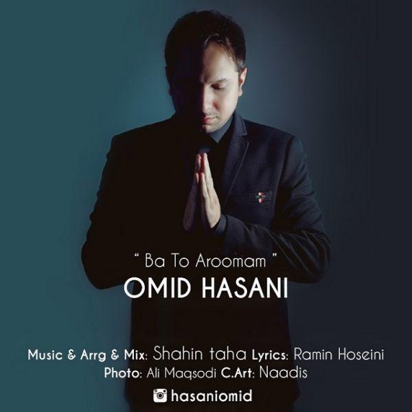 Omid Hasani - Ba To Aroomam