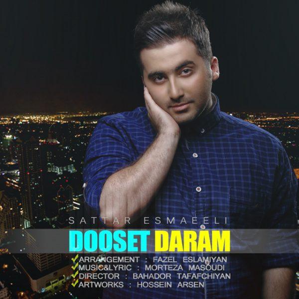 Sattar Esmaeeli - Dooset Daram