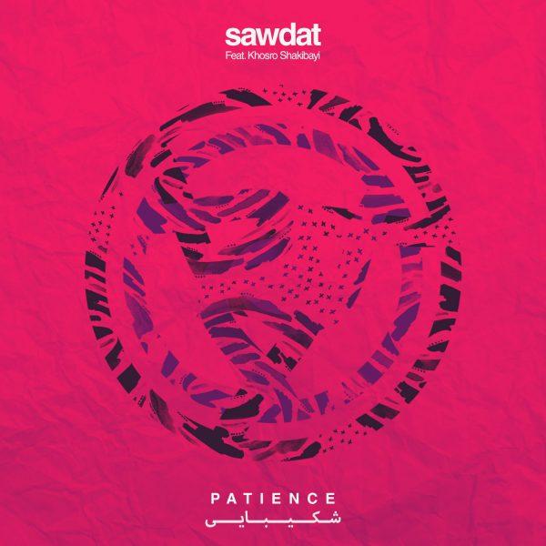 Sawdat - Patience (Ft Khosro Shakibaei)