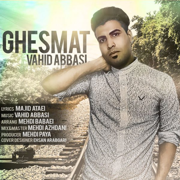 Vahid Abbasi - Ghesmat