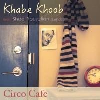 Circo-Cafe-Khabe-Khoob-Ft-Shadi-Yousefian