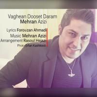 Mehran-Azizi-Vaghean-Dooset-Daram