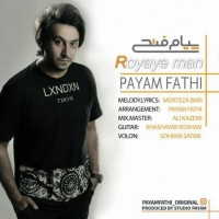 Payam-Fathi-Royaye-Man