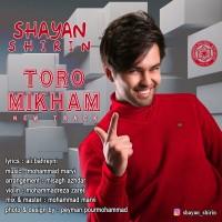 Shayan-Shirin-Toro-Mikham