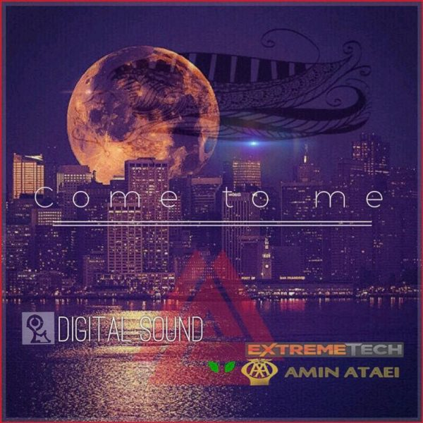 Amin Ataei - Come To Me (Ft Digitalsound)