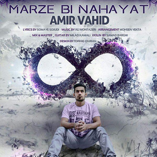 Amir Vahid - Marze Bi Nahayat