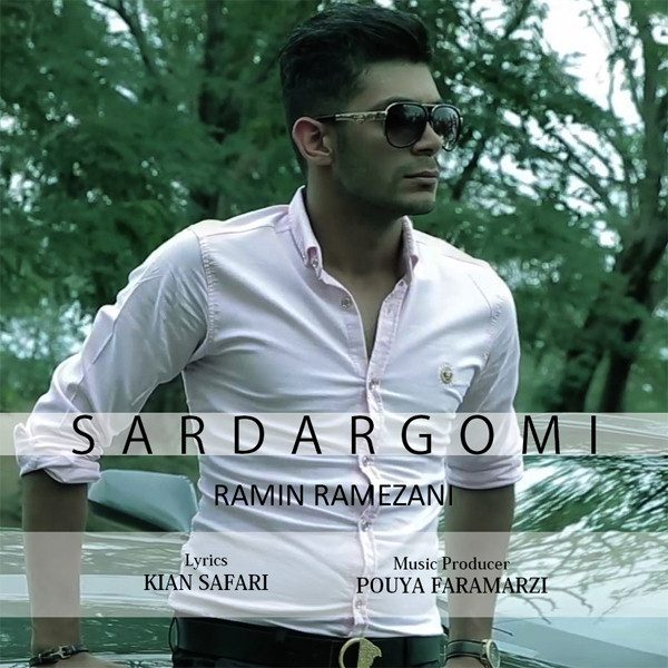 Ramin Ramezani - Sardargomi