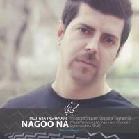 Mojtaba-Taghipour-Nagoo-Na
