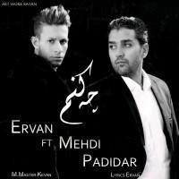 Ervan-Che-Konam-Ft-Mehdi-Padidar