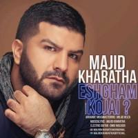 Majid-Kharatha-Eshgham-Kojaei