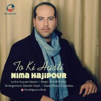 Nima-Hajipour-To-Ki-Hasti