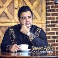 Saeed-Arab-Che-Sade-Rafti
