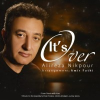 Alireza-Nikpour-Its-Over