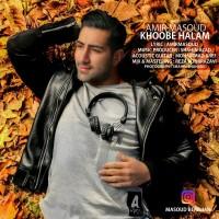 Amir-Masoud-Khoobe-Halam