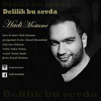 Hadi-Mostame-Delilik-Bu-Sevda