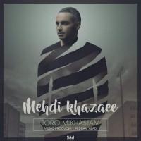 Mehdi-Khazaee-Toro-Mikhastam