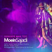 Moein-Sajadi-Donyaye-Man-Toyi