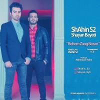 Shahin-S2-Behem-Zang-Bezan-Ft-Shayan-Bayati