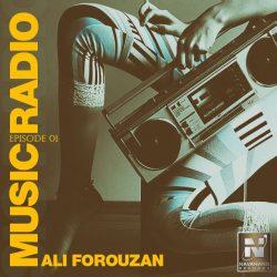 Ali Forouzan – Music Radio (Episode 01)
