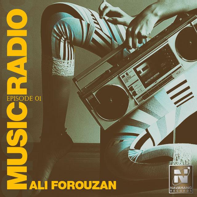 Ali Forouzan - Music Radio (Episode 01)