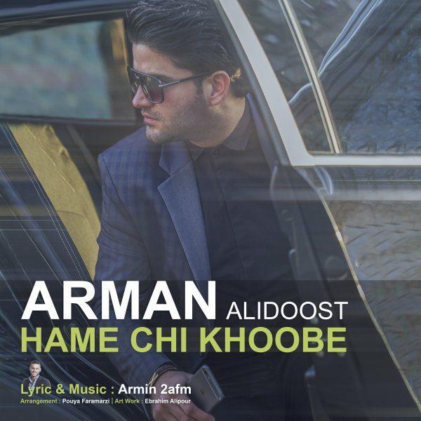 Arman Alidoost - Hamechi Khoobe