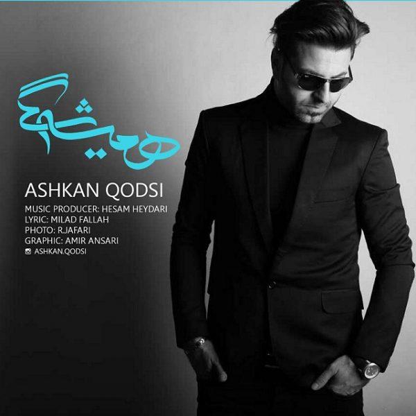 Ashkan Qodsi - Hamishegi