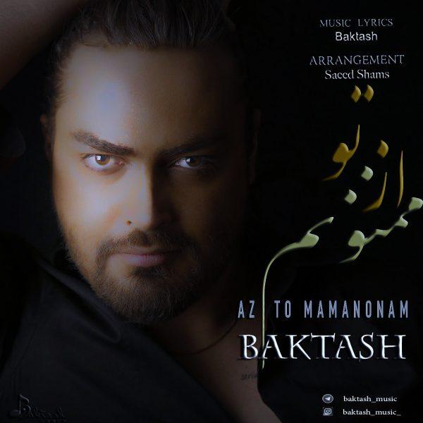 Baktash - Az To Mamnonam