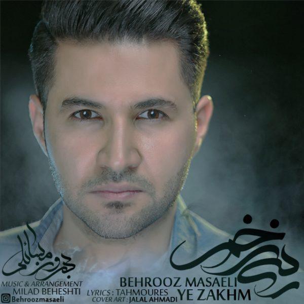 Behrooz Masaeli - Ye Zakhm
