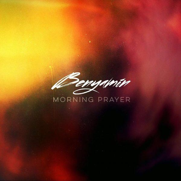 Benyamin - Morning Prayer