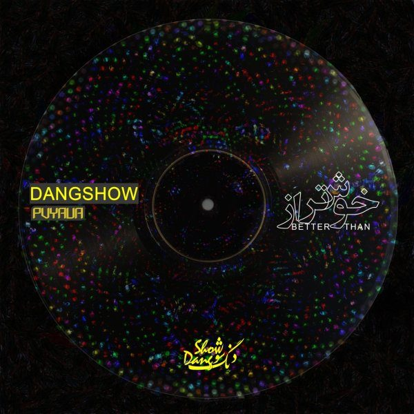 Dang Show - Khoshtar Az (Ft. Puyava)
