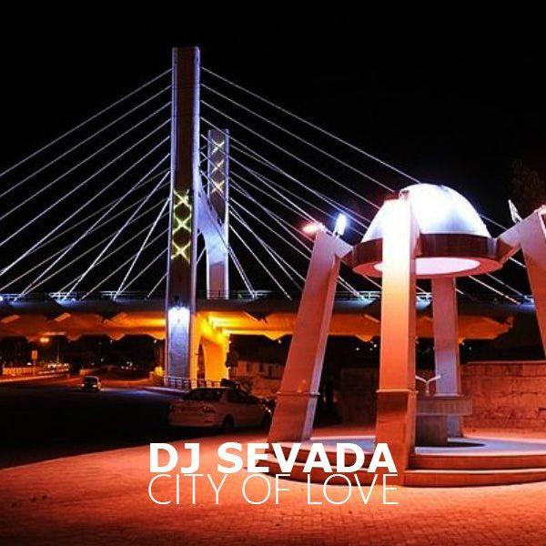 Dj Sevada - City Of Love