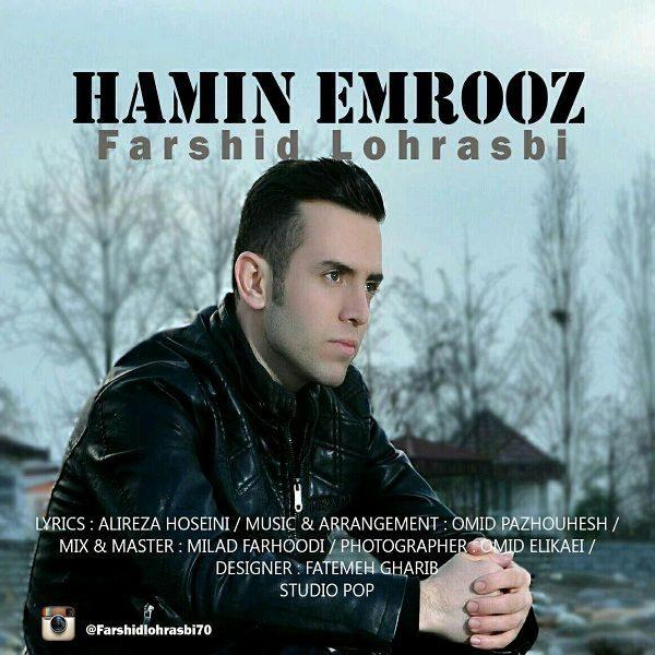 Farshid Lohrasbi - Hamin Emrooz
