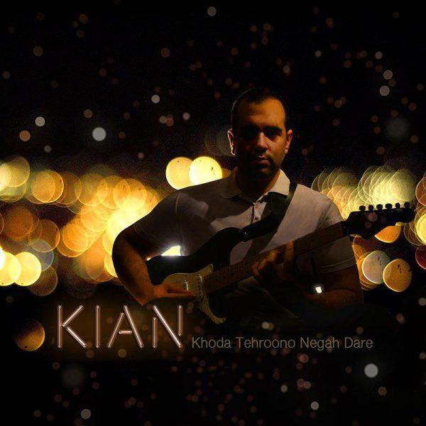 Kian - Khoda Tehroono Negah Dare
