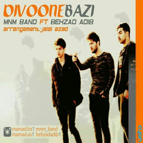 MNM Band - Divoone Bazi (Ft. Behzad Adib)