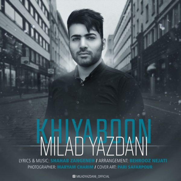 Milad Yazdani - Khiyaboon