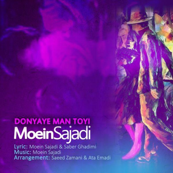 Moein Sajadi - Donyaye Man Toyi